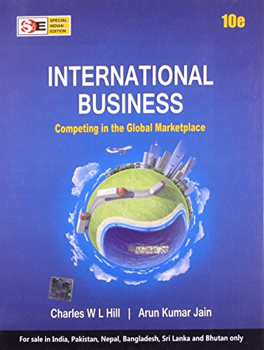 International Business - Competing in the Global Marketplace: Charles W. L. Hill & K Arun