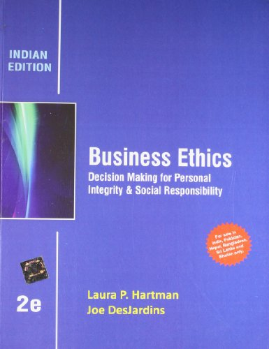 Business Ethics: Decision Making For Personal Integrity: Laura P. Hartman