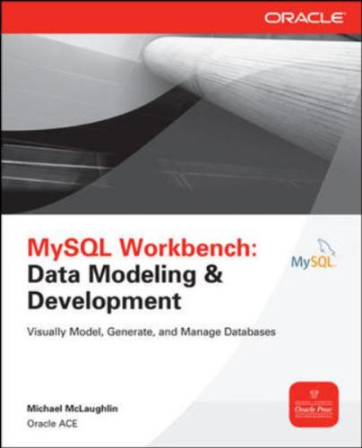 9781259098307: Mysql Workbench: Data Modeling & Development
