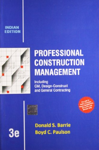 Professional Construction Management: Including CM, Design-Constuct and: Boyd C. Paulson,Donald