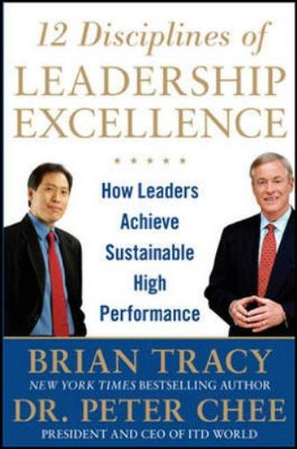 9781259098567: 12 Disciplines of Leadership Excellence: How Leaders Achieve Sustainable High Performance