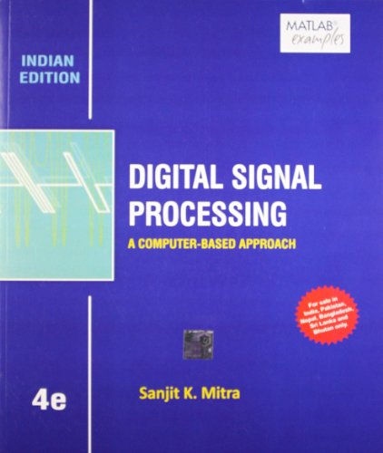 Digital Signal Processing: A Computer-Based Approach (Indian Edition), (Fourth Edition): Sanjit K. ...