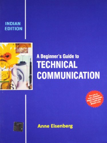 A Beginner`s Guide to Technical Communication (Indian Edition): Anne Eisenberg