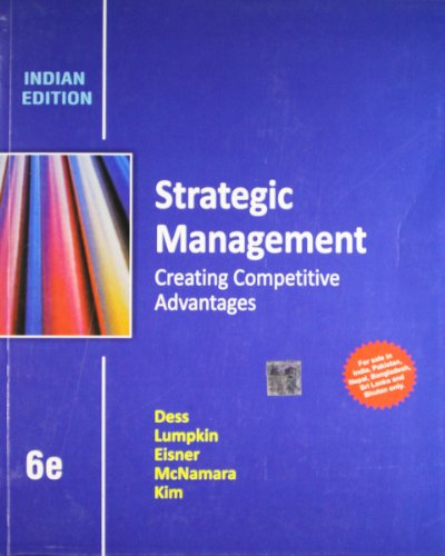 Strategic Management: Creative Competitive Advantages (Sixth Edition): Gerry McNamara,Gregory G ...