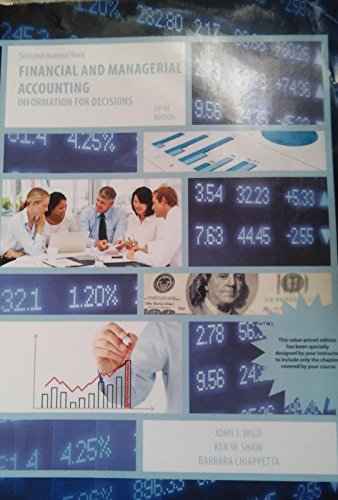 Selected Material From Financial and Managerial Accounting: Wild/Shaw/Chiappetta