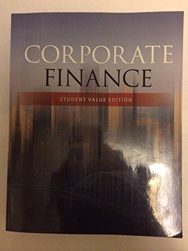 Corporate Finance, Student Value Edition: Stephen A. Ross; Randolph W. Westerfield; Bradford D. ...