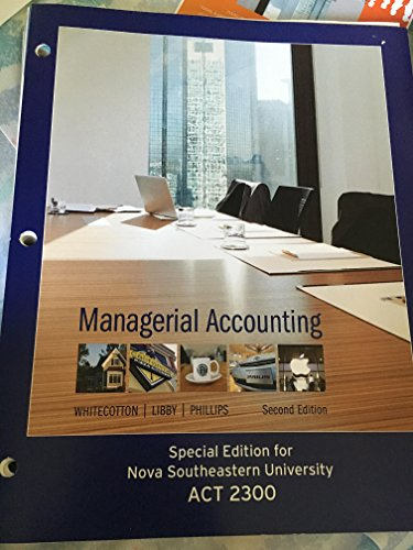 Managerial Accounting (Special Edition for Nova Southeastern: Phillips Whitecotton Libby