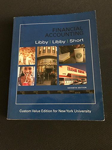 Financial Accounting (Custom Value Edition for NYU): Libby, Libby, Short