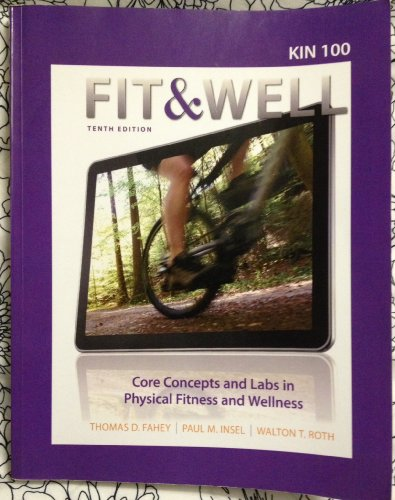 Fit & Well Core Concepts and Labs in Physical Fitness and Wellness: Walton Roth