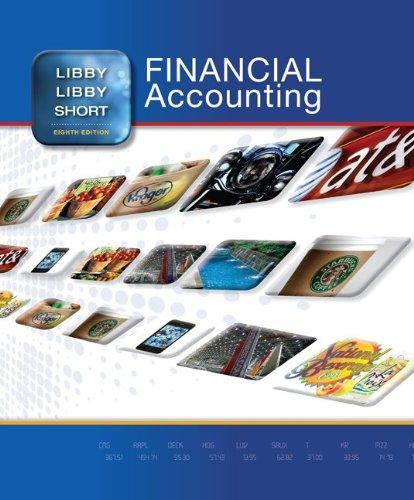 Loose Leaf Financial Accounting: Libby, Robert; Libby, Patricia; Short, Daniel