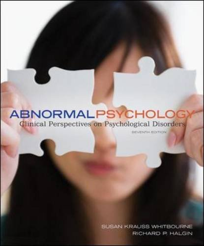 Abnormal Psychology: Clinical Perspectives on Psychological Disorders: Halgin, Richard, Whitbourne,