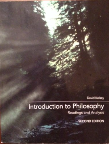 Introduction to Philosophy Readings and Analysis Second Edition: David Kelsey