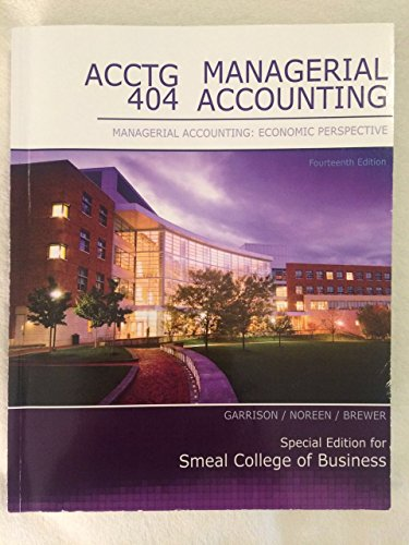 9781259170775: ACCTG 404: Managerial Accounting: Economic Perspective, 14e (Special Edition for Smeal College of Business)