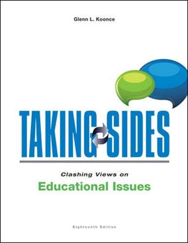 Taking Sides: Clashing Views on Educational Issues: Koonce, Glenn