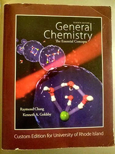 General Chemistry : The Esential Concepts ( Custom Edition for University of Rhode Island): Chang /...