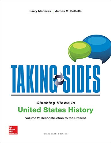 9781259180705: Taking Sides: Clashing Views in United States History, Volume 2: Reconstruction to the Present