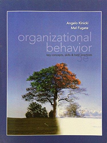 Organizational Behavior key concepts, skills & belief: Angelo Kinicki &