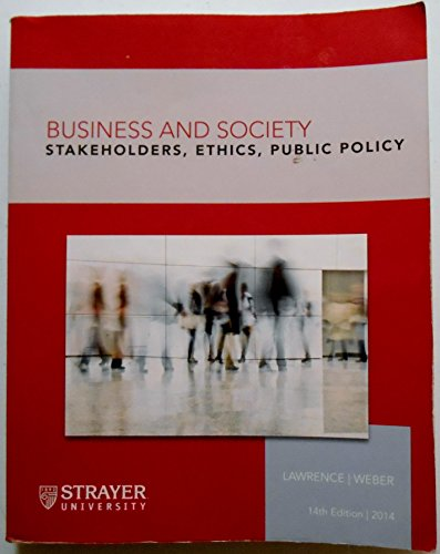 Business and Society: Stakeholders, Ethics, Public Policy: Anne Lawrence and