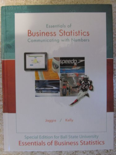 Essentials of Business Statistics: Communicating with Numbers(Ball State Custom): Sanjiv Jaggia