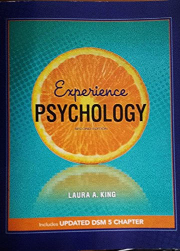 Experience Psychology Second Edition Includes Updated DSM: King, Laura A