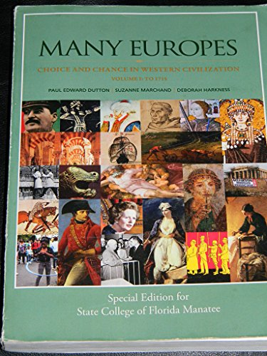 9781259210181: Many Europes, Choice and Chance In Western Civilization, Volume I: To 1715 - Special Edition for State College of Florida (SCF)