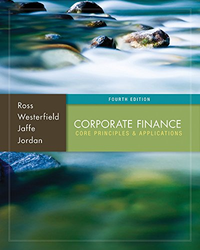 Corporate Finance: Core Principles and Applications with: Stephen A. Ross