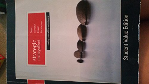 strategic management creating competitive advantages, 7th edition student value edition: dess, ...