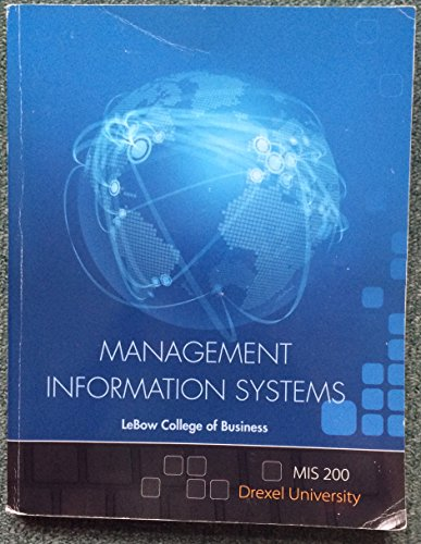 9781259246999: Management Information Systems: Lebow College of Business (MIS 200: Drexel University)