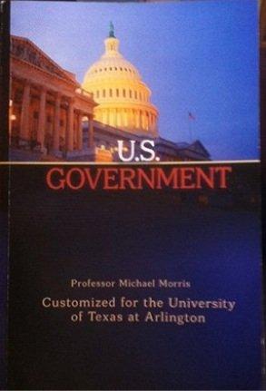 9781259249259: U.S. Government; Customized for the University of Texas at Arlington; Professor Michael Morris