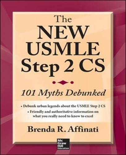 9781259251429: The New USMLE Step 2 CS: 101 Myths Debunked