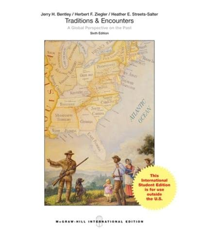 Traditions and Encounters: A Global Perspective on the Past (Paperback): Jerry H. Bentley, Herbert ...