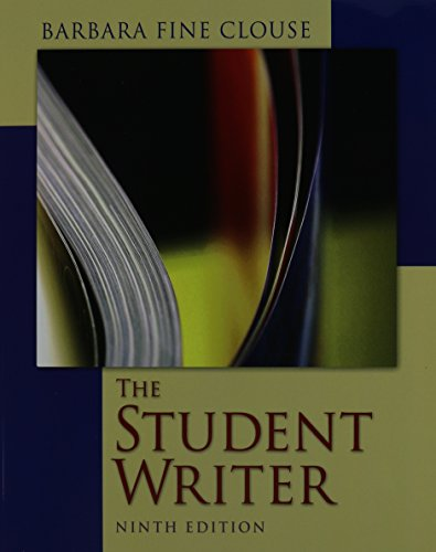 The Student Writer w/ Connect Composition Essentials: Barbara Fine Clouse