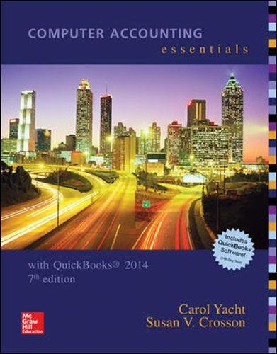 Computer Accounting Essentials Using Quickbooks 2014 with: Yacht, Carol, Crosson,