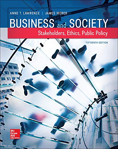 Business and Society: Stakeholders, Ethics, Public Policy (Hardback): Anne T. Lawrence, James Weber