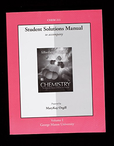 9781259341946: CHEM 211 Volume I Student Solutions Manual to Accompany Chemistry: The Molecular Nature of Matter and Change, 7e, George Mason University