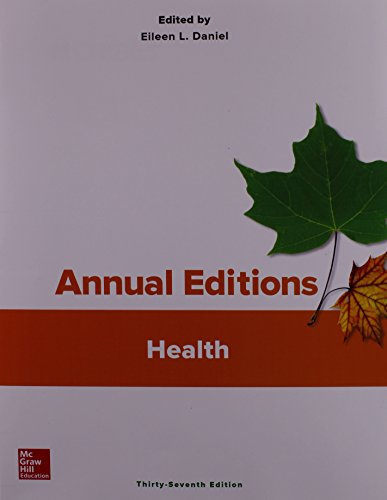 Health 9781259394058 The Annual Editions series is designed to provide convenient inexpensive access to a wide range of current articles from some of the most respected magazines, newspapers and journals published today. Annual Editions are updated on a regular basis through a continuous monitoring of over 300 periodical sources. The articles selected are authored by prominent scholars, researchers, and commentators writing for a general audience. Each Annual Editions volume has a number of features designed to make them especially valuable for classroom use; including a brief overview for each unit, as well as Learning Outcomes, Critical Thinking questions, and Internet References to accompany each article. Go to the McGraw-Hill Create™ Annual Editions Article Collection at http://www.mcgrawhillcreate.com/annualeditions to browse the entire collection. Select individual Annual Editions articles to enhance your course, or access and select the entire Daniel: Annual Editions: Health, 37/e book here at http://create.mheducation.com/createonline/index.html#qlink=search%2Ftext%3Disbn:1259394050 for an easy, pre-built teaching resource. Visit http://create.mheducation.com for more information on other McGraw-Hill titles and special collections.