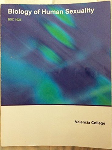 9781259409288: Biology of Human Sexuality BSC 1026 Custom made for Valencia College