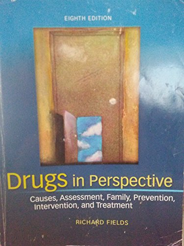 9781259447334: Drugs in Perspective: Causes, Assessment, Family, Prevention, Intervention, and Treatment -- Eighth Edition