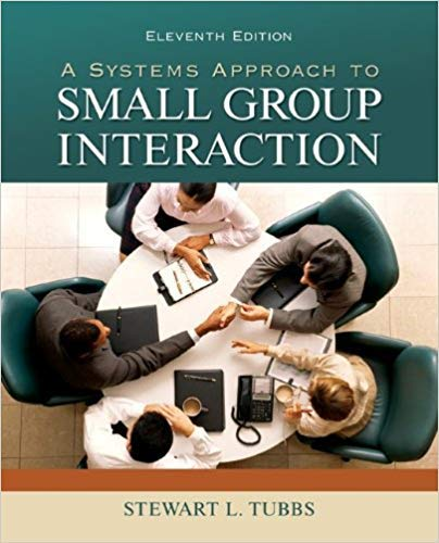 A Systems Approach To Small Group Interactions: Steward L. Tubbs