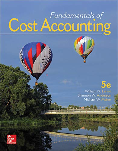 Fundamentals of Cost Accounting: Michael Maher; Shannon Anderson; William Lanen