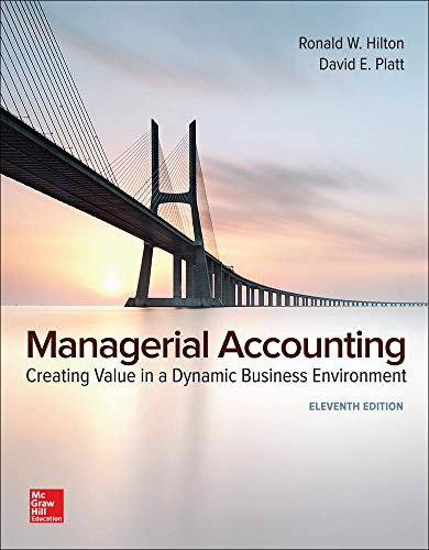 Managerial Accounting: Creating Value In A Dynamic: Hilton