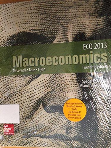 9781259571213: Macroeconomics - ECO 2013 Special Edition for Miami Dade College