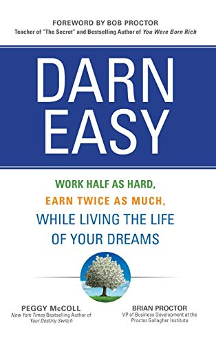 9781259582936: Darn Easy: Work Half as Hard, Earn Twice as Much, While Living the Life of Your Dreams