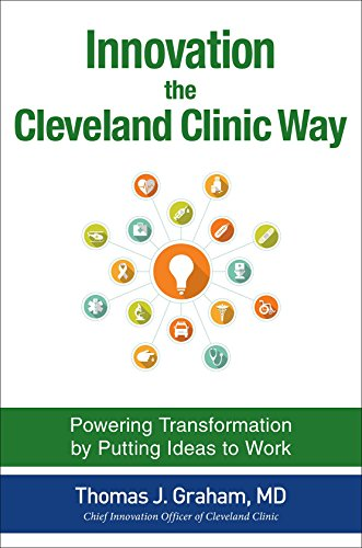 9781259582950: Innovation the Cleveland Clinic Way: Transforming Healthcare by Putting Ideas to Work