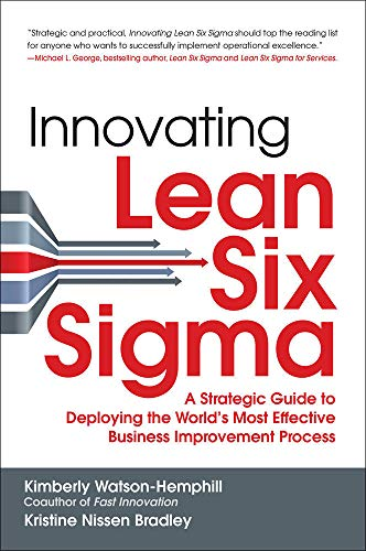 9781259584404: Innovating Lean Six Sigma: A Strategic Guide to Deploying the World's Most Effective Business Improvement Process
