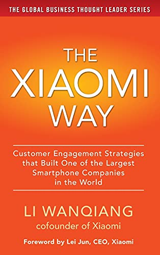 9781259584534: The Xiaomi Way: Customer Engagement Strategies That Built One of the Largest Smartphone Companies in the World (Business Books)