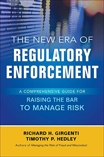 9781259584596: The New Era of Regulatory Enforcement: A Comprehensive Guide for Raising the Bar to Manage Risk