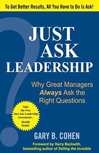 9781259584893: Just Ask Leadership: Why Great Managers Always Ask the Right Questions