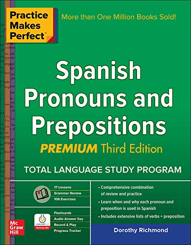 9781259586323: Practice Makes Perfect Spanish Pronouns and Prepositions, Premium 3rd Edition