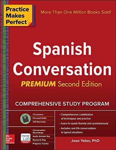 9781259586361: Practice Makes Perfect: Spanish Conversation, Premium Second Edition